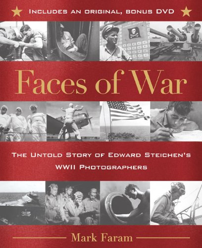 9780425221402: Faces of War: The Untold Story of Edward Steichen's WWII Photographers