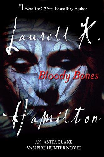 Bloody Bones (Anita Blake, Vampire Hunter): Hamilton, Laurell K.