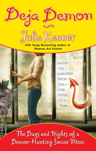9780425221907: Deja Demon: The Days and Nights of a Demon-Hunting Soccer Mom (Kate Connor, Demon Hunter)