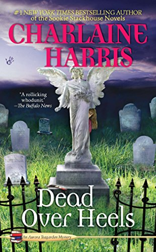 DEAD OVER HEELS: Harris, Charlaine,