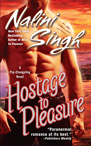 Hostage to Pleasure (Psy-Changelings, Book 5) (0425223256) by Nalini Singh