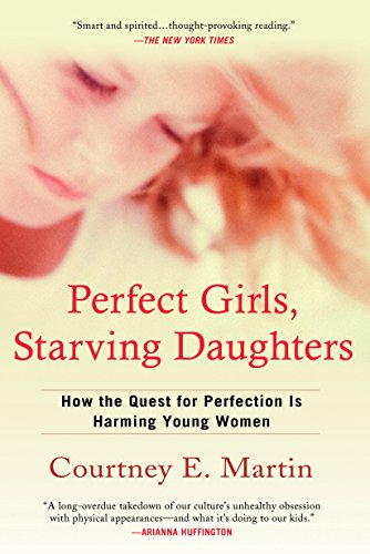 9780425223369: Perfect Girls, Starving Daughters: How the Quest for Perfection is Harming Young Women