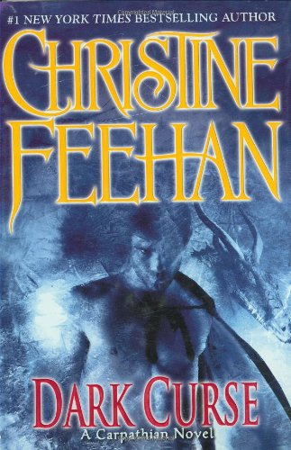 Dark Curse (The Carpathians (Dark) Series, Book: Christine Feehan