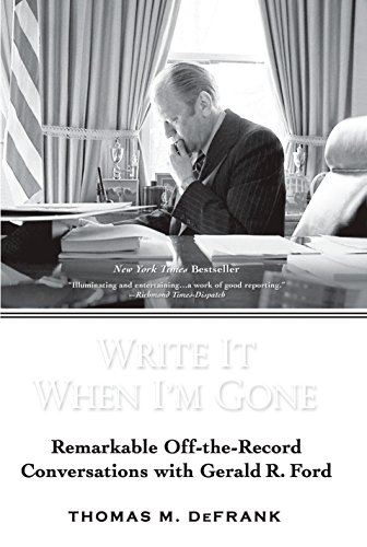 Write It When I'm Gone: Remarkable Off-the-Record: DeFrank, Thomas M.