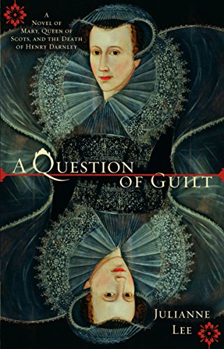 9780425223512: A Question of Guilt: A Novel of Mary, Queen of Scots, and the Death of Henry Darnley