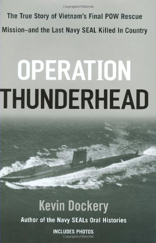 9780425223734: Operation Thunderhead: The True Story of Vietnam's Final POW Rescue Mission--and the last NAVY SealKilled in Country