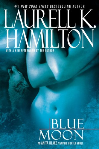 Blue Moon (Anita Blake, Vampire Hunter): Hamilton, Laurell K.
