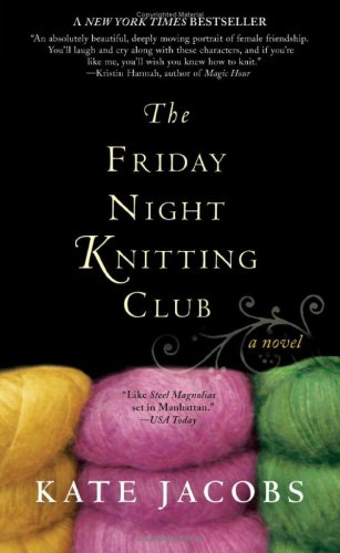 9780425223987: [The Friday Night Knitting Club] [by: Kate Jacobs]