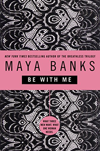 Be with Me: Maya Banks