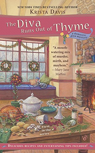 The Diva Runs Out of Thyme (A Domestic Diva Mystery): Davis, Krista