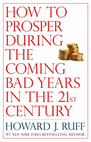 9780425224328: How to Prosper During the Coming Bad Years in the 21st Century