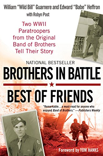 9780425224366: Brothers in Battle, Best of Friends: Two WWII Paratroopers from the Original Band of Brothers Tell Their Story