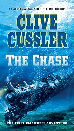 The Chase (An Isaac Bell Adventure): Cussler, Clive