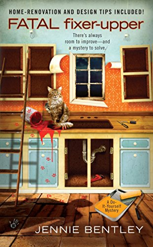 Fatal Fixer-Upper (A Do-It-Yourself Mystery): Jennie Bentley