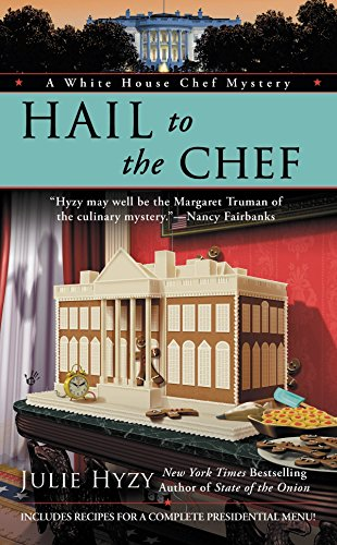 9780425224991: Hail to the Chef (A White House Chef Mystery)