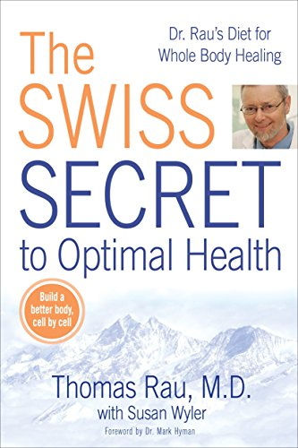 9780425225660: The Swiss Secret to Optimal Health: Dr. Rau's Diet for Whole Body Healing