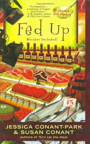 Fed Up (A Gormet Girl Mystery)--BRAND NEW HARDCOVER--FIRST PRINTING