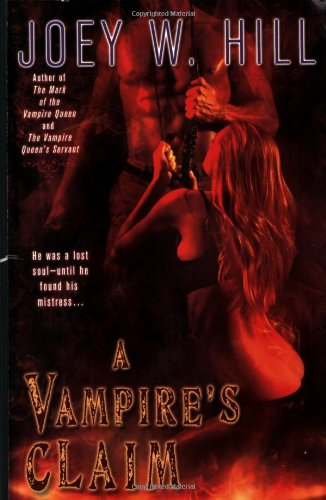 A Vampire's Claim (Vampire Queen): Hill, Joey W.