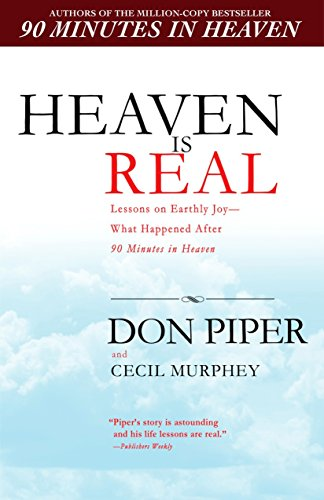 9780425226469: Heaven Is Real: Lessons on Earthly Joy--What Happened After 90 Minutes in Heaven