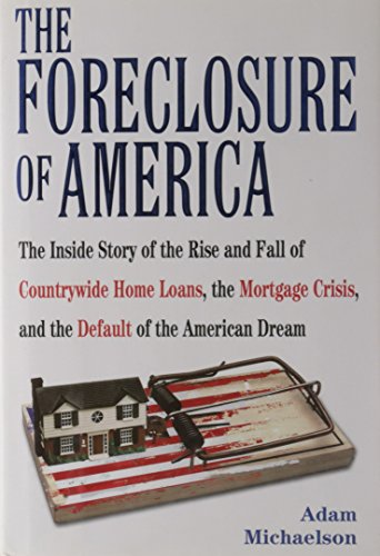 9780425227411: The Foreclosure of America: The Inside Story of the Rise and Fall of Countrywide Home Loans, the Mortgage Crisis, and the Default of the American Dream