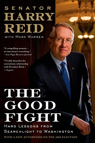 The Good Fight: Hard Lessons from Searchlight to Washington (9780425227572) by Harry Reid; Mark Warren