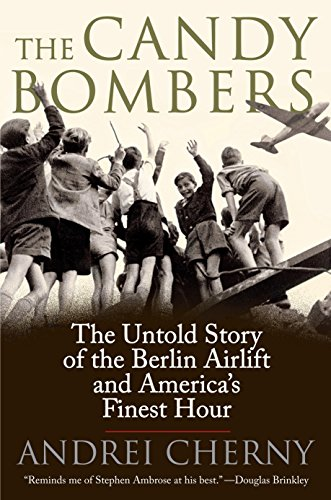 9780425227718: The Candy Bombers: The Untold Story of the Berlin Airlift and America's Finest Hour