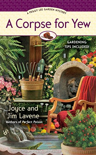 A Corpse for Yew (A Peggy Lee Garden Mystery) 9780425228104 Includes gardening tips! No rain means profits are wilting at The Potting Shed, so Peggy Lee joins her mother on a  bone harvest  expedi