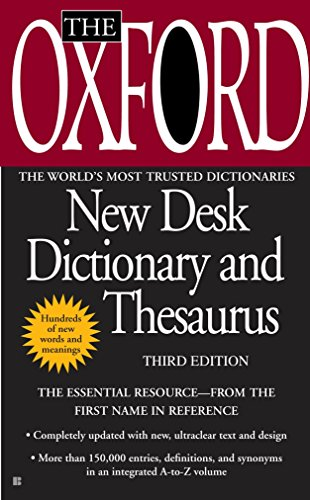 The Oxford New Desk Dictionary and Thesaurus: Third Edition: Oxford University Press