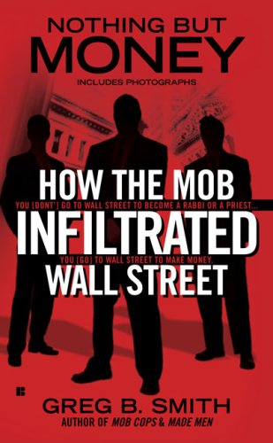 9780425228807: Nothing But Money: How the Mob Infiltrated Wall Street