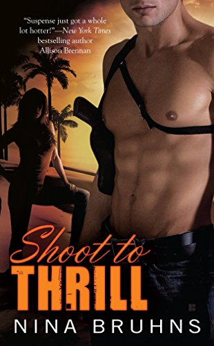 Shoot to Thrill (A Passion for Danger: Bruhns, Nina