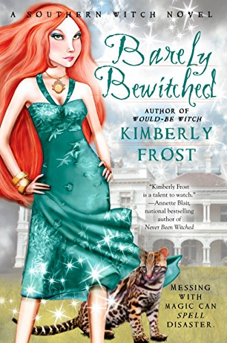 Barely Bewitched (A Southern Witch Novel): Frost, Kimberly