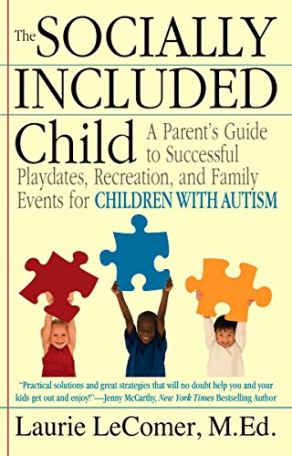 The Socially Included Child: A Parent's Guide: Laurie LeComer