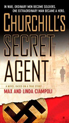 Churchill's Secret Agent: A Novel Based on a True Story: Ciampoli, Max & Linda