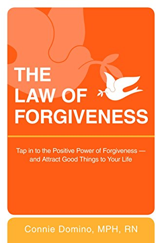 The Law of Forgiveness: Tap in to the Positive Power of Forgiveness--and Attract Good Things to ...