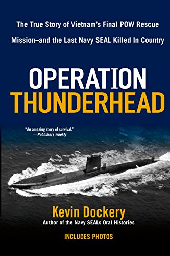 9780425230008: Operation Thunderhead: The True Story of Vietnam's Final POW Rescue Mission--and the last Navy Seal Kil led in Country