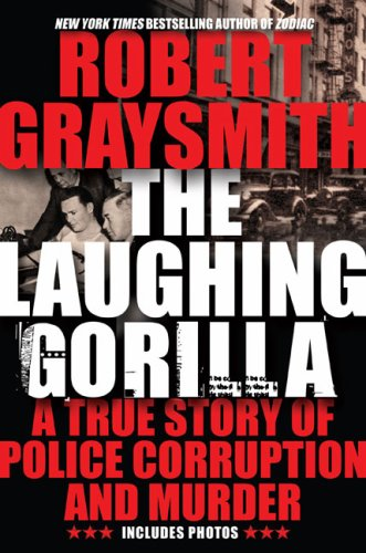 9780425230145: The Laughing Gorilla: A True Story of Police Corruption and Murder