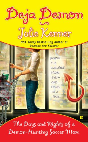 9780425230442: Deja Demon: The Days and Nights of a Demon-Hunting Soccer Mom (Kate Connor, Demon Hunter)