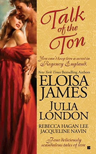 Talk of the Ton (Berkley Sensation) (0425230511) by Eloisa James; Julia London; Rebecca Hagan Lee; Jacqueline Navin