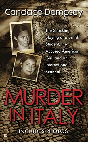 9780425230831: Murder in Italy: The Shocking Slaying of a British Student, the Accused American Girl, and an International Scandal