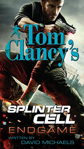 Endgame (Tom Clancy's Splinter Cell #6) (0425231445) by Tom Clancy; David Michaels