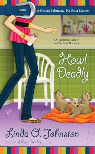 9780425231593: Howl Deadly (A Kendra Ballantine, Pet-Sitte)