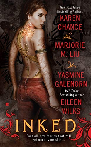 Inked (Berkley Book) (0425231976) by Chance, Karen; Liu, Marjorie M.; Galenorn, Yasmine; Wilks, Eileen