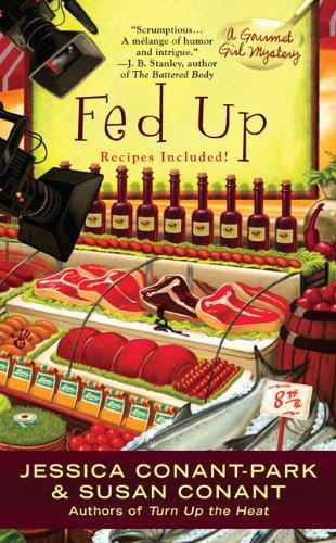 Fed Up (Gourmet Girl Mystery): Conant-Park, Jessica; Conant,