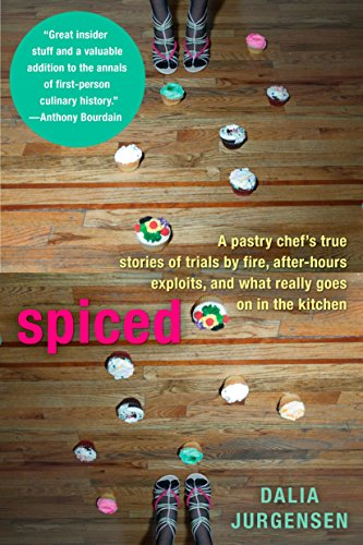 9780425232521: Spiced: A Pastry Chef's True Stories of Trails by Fire, After-Hours Exploits, and What Really Goes on in the Kitchen