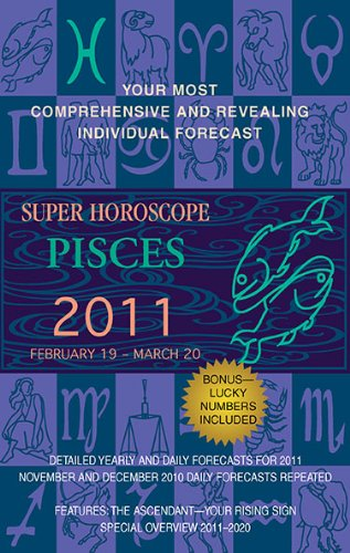 9780425232965: Pisces (Super Horoscopes 2011)