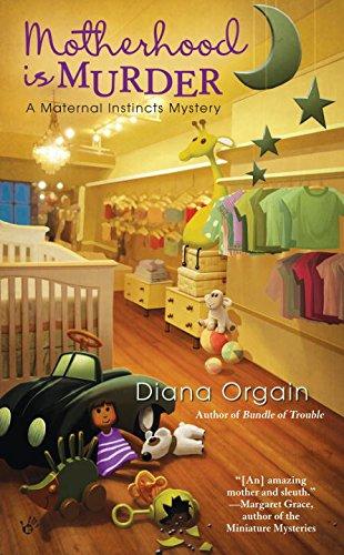 9780425233733: Motherhood Is Murder (Maternal Instincts Mysteries)