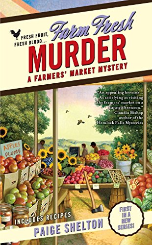 Farm Fresh Murder (Farmers' Market Mysteries): Shelton, Paige