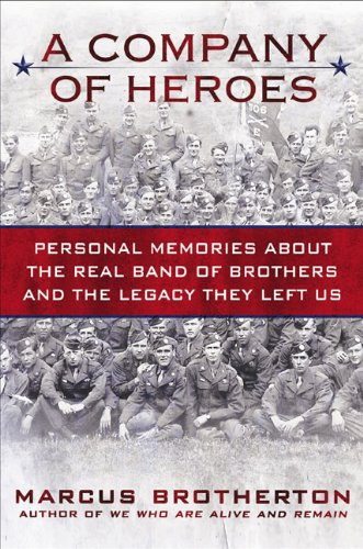 9780425234204: A Company of Heroes: Personal Memories about the Real Band of Brothers and the Legacy They Left Us
