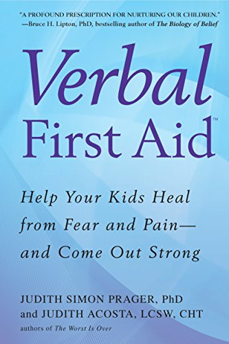 9780425234273: Verbal First Aid: Help Your Kids Heal from Fear and Pain--and Come Out Strong