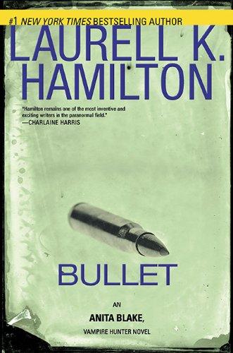 9780425234334: Bullet (Anita Blake, Vampire Hunter)